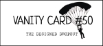 vanitycard50designeddropout