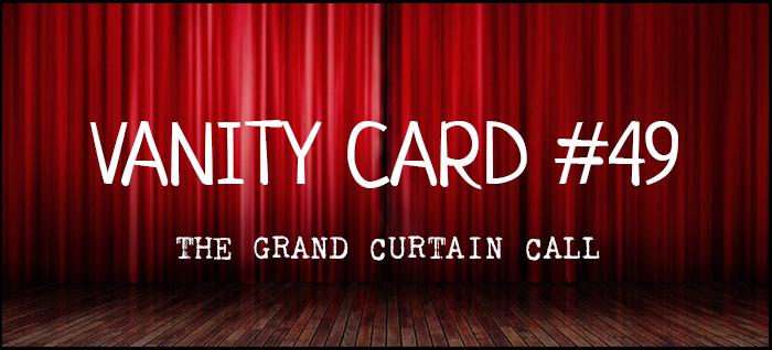 vanitycard49thegrandcurtaincall